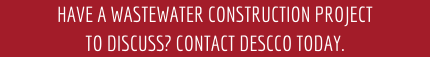 Have a waterwater construction project to discuss? Contact DESCCO today.